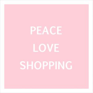 peace love and shopping